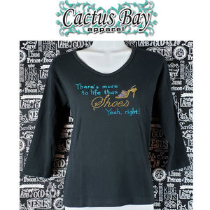Cactus Bay There's More to life than Shoes Shirt